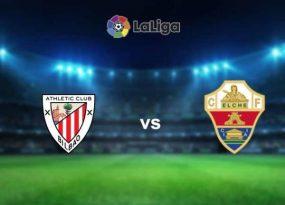 Thông tin trước trận Bilbao vs Elche, 23h00 ngày 22/05