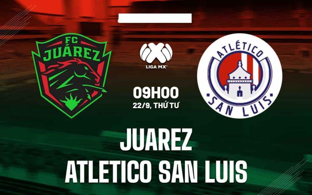 Nhận định Juarez vs San Luis, 9h ngày 22/9